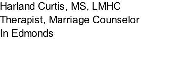 Harland Curtis, MS, LMHC Therapist, Marriage Counselor In Edmonds